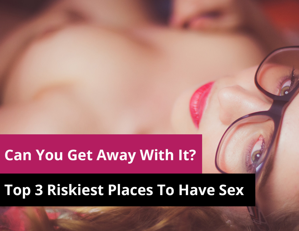riskiest places to have sex